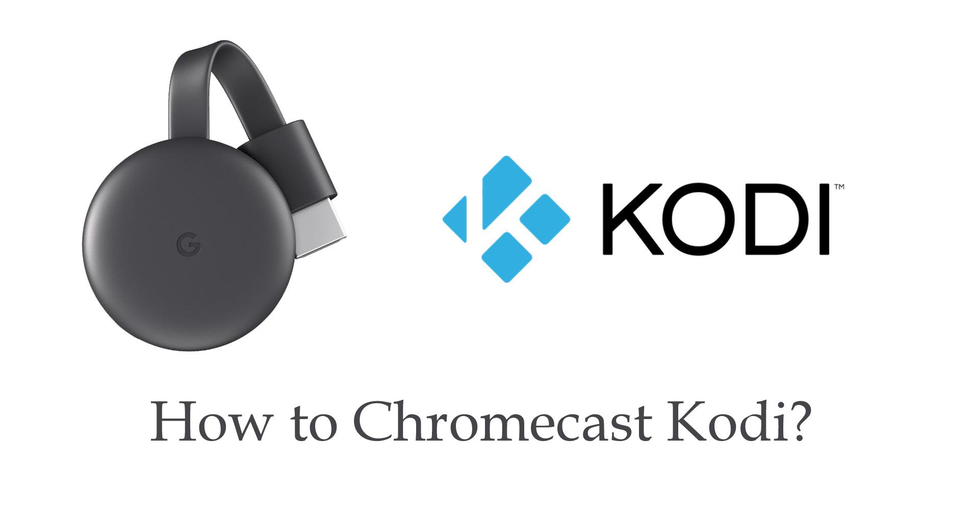 How Can We Install Kodi On Google Chromecast?